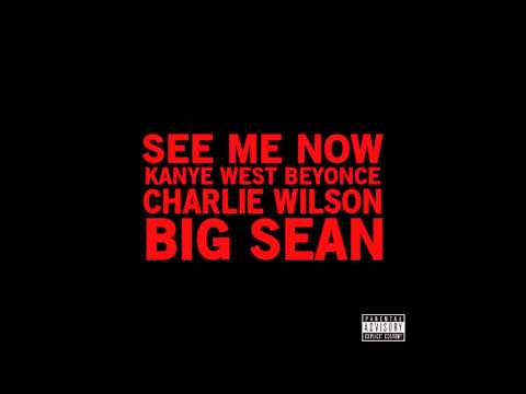 Kanye West - See Me Now (feat. Beyonce, Charlie Wilson, and Big Sean)