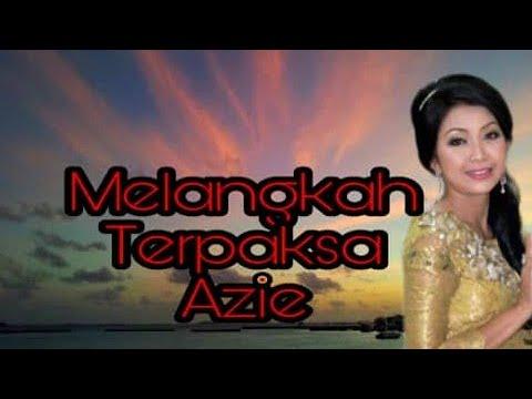 Melangkah Terpaksa-Azie Edit By Manje