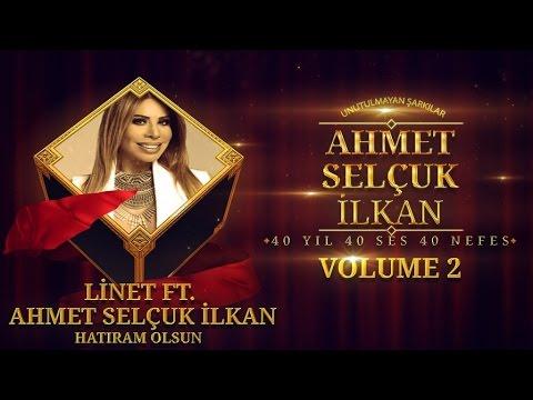 Linet Ft. Ahmet Selçuk İlkan - Hatıram Olsun ( Official Audio )