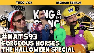 Gorgeous Horses: The Halloween Special | King and the Sting w/ Theo Von & Brendan Schaub #93