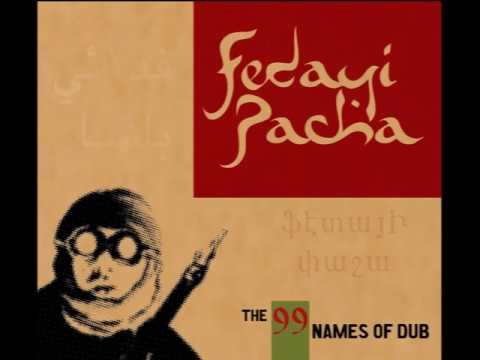 Fedayi Pacha - The 99 Names Of Dub -15 - Space Bedouin