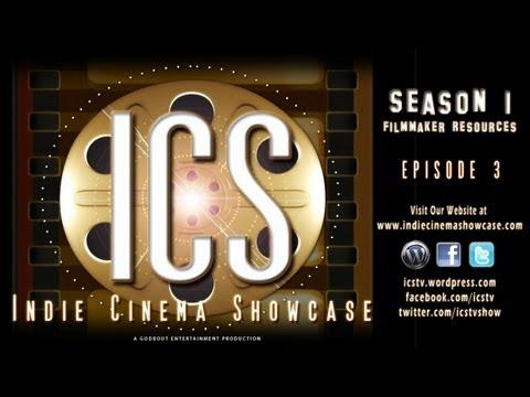 Indie Cinema Showcase S1 Ep 3 Filmmaker Resources