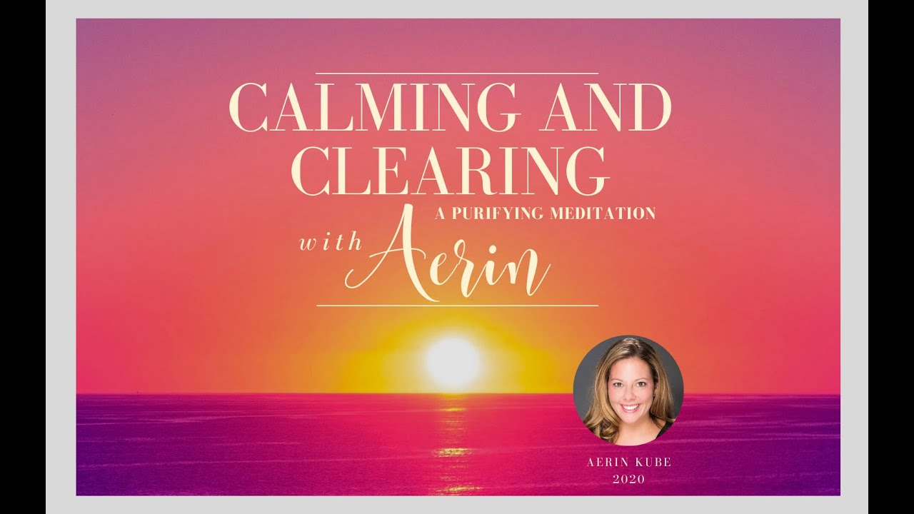 Calm and Clearing Meditation