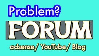 AdSense Help Forum: How To solve google/ YouTube/ Adsense/ Blog any problem 2018? Use Google Forums