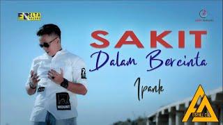 Download JAIPONG DANCE || IPANK - SAKIT DALAM BERCINTA - [ fadhill_L3 Remix ] (Download Link Di Deskripsi )