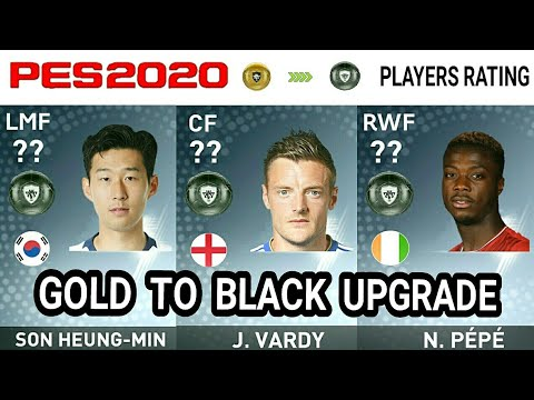 PES 2020 | NEW GOLD TO BLACK BALL UPGRADED PLAYER RATINGS PREDICTION | FT   SON, J  VARDY, N  PEPE