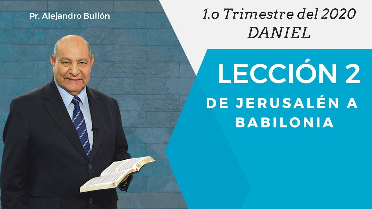 Repaso general leccion 2 - De Jerusalen a Babilonia | Pr Alejandro Bullon