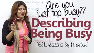 How to describe 'Being Busy' - Spoken English lesson