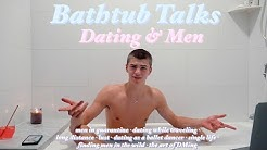 Bathtub Talks 💌 men and dating 💌