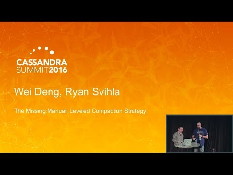 Missing Manual for Leveled Compaction Strategy (W. Deng & R. Svihla, DataStax) | C* Summit 2016