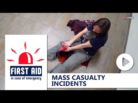 FIRST AID: MASS CASUALTY INCIDENTS