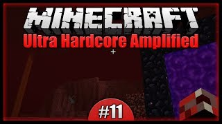 Hardcore Nether! Nether Fortress Loot! || Minecraft Ultra Hardcore Amplified [Episode 11]