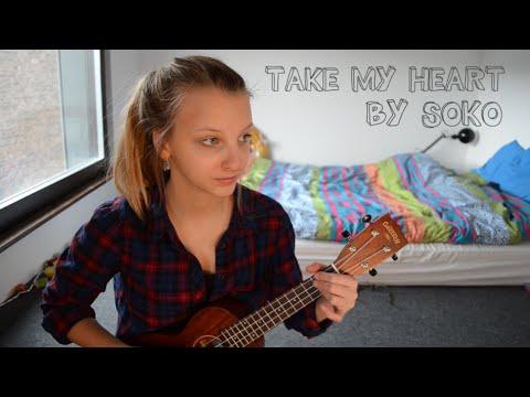 Take my heart - Soko (Ukulele cover + Lyrics!!)