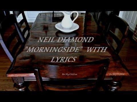 MORNINGSIDE by NEIL DIAMOND with Lyrics
