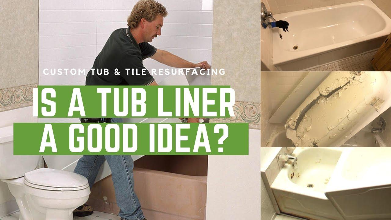 is a tub liner a good idea