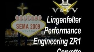 SEMA 2009 Video Coverage: Lingenfelter ZR1 Corvette V8TV