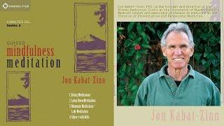 Jon Kabat-Zinn - Guided Mindfulness Meditation (Audio)