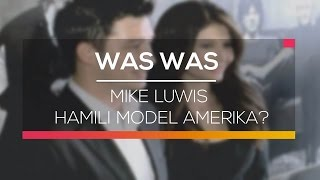 Mike Luwis Hamili Model Amerika? - Was Was