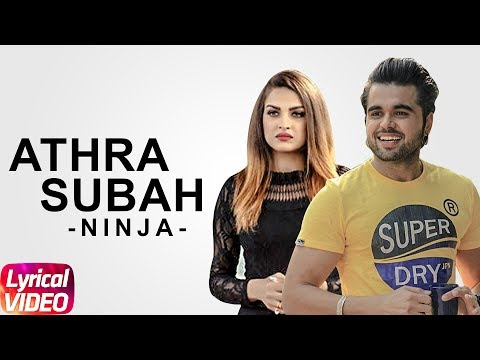 Athra Subah (Lyrical Video) | Ninja Feat. Himanshi Khurana | Punjabi Lyrical Songs | Speed Records