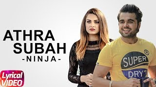 Athra Subah (Lyrical ) | Ninja Feat. Himanshi Khurana | Punjabi Lyrical Songs | Speed Records