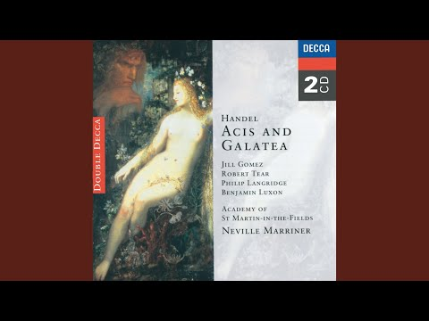 Handel: Acis and Galatea / Act 2 - Wretched lovers!