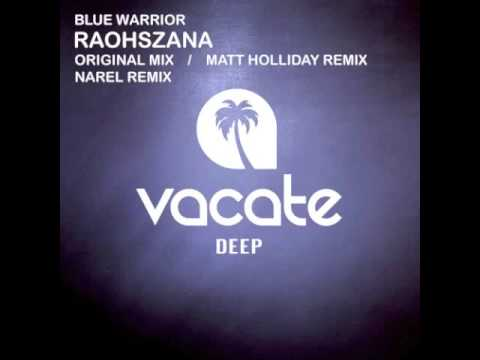 Blue Warrior - Raohszana (Matt Holliday Remix)