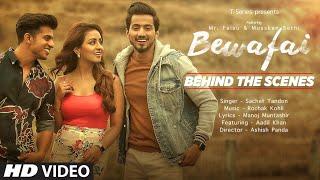 Bewafai - Behind the Scenes   Rochak Kohli Feat.Sachet Tandon, Manoj M  Mr. Faisu,Musskan S &Aadil K