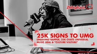 "Emerging Rapper, 25K Chats Universal Music Deal & ""Culture Vulture"""