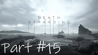 Let's Play - Death Stranding Part #15