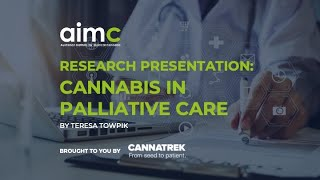AIMC JUL 8  - Cannabis in Palliative Care with Teresa Towkpik