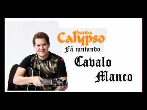 musica banda calypso cavalo manco