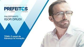 O papel da liderança na inovação - Palestrante: Igor Drudi