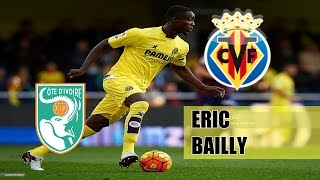 ERIC BAILLY ▷ The Beast - Villarreal CF - 2016 HD