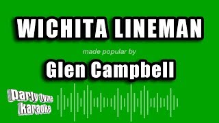 Karaoke sing-along version of 'wichita lineman'made popular by glen campbell, produced party tyme karaoke.do you want to view more vide...