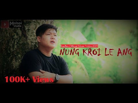 Download Nung Kroi le ang// KauBru Official Music Video// 2019