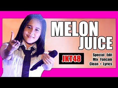 [Clean Edited + Lirik] JKT48 - Melon Juice @ Team T