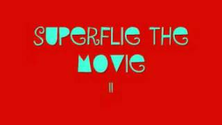 Deleted superflie the movie2 intro ( summer 2009)