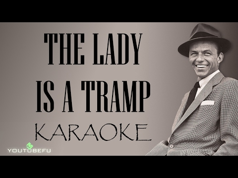 THE LADY IS TRAMP (KARAOKE)