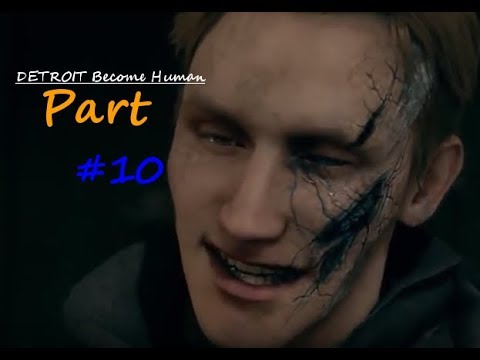 DETROIT Become Human Walkthrough Game Play Part 10 |