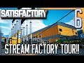 STREAM FACTORY TOUR! | Satisfactory Gameplay/Let's Play E6