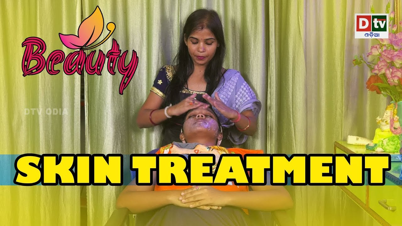 SKIN TREATMENT  Beauty Tips in Odia #Beauty&Glamour