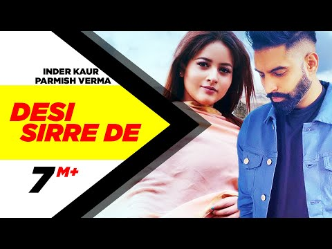 Desi Sirre De | Full Video | Inder Kaur Feat Parmish Verma | Desi Crew | Speed records