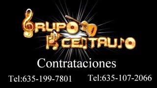 Grupo Centauro  (El Perdon) - La Junta, Chihuahua