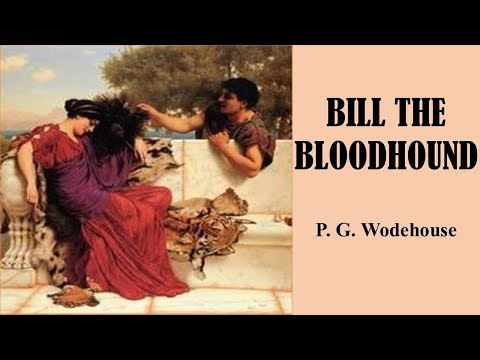 learn-english-through-story---bill-the-bloodhound-by-p.-g.-wodehouse