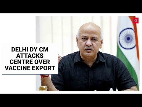 Many lives could have been saved if vaccines were given to them instead of exporting: Manish Sisodia