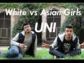 Asian vs White Girls UNI