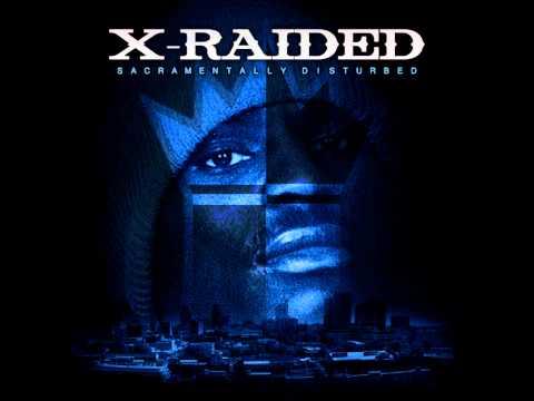 X-Raided - They'll Tell U I'm m A G (Ft. Bleezo, Sav Sicc, Big No Love) (Sacramentally Disturbed)