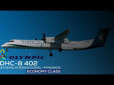 [FLIGHT REVIEW ] OLYMPIC AIR | ATHENS - MYKONOS | Bombardier  DHC-8 402
