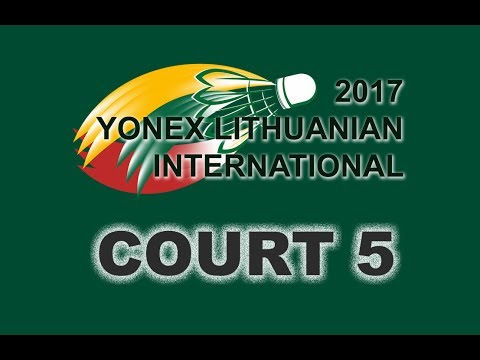 LBF . Yonex Lithuania international 2017 . Day 1 . Court 5