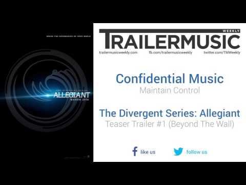 Allegiant - Teaser Trailer #1 Music #1 (Confidential Music - Maintain Control)